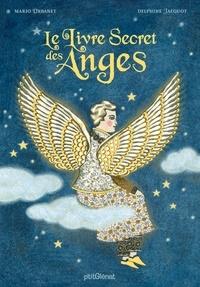 Mario Urbanet et Delphine Jacquot - Le livre secret des anges.