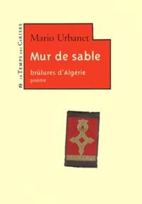 Mario Urbanet - Mur de sable - Bûlures d'Algérie.
