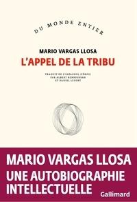 Mario Vargas Llosa - L'appel de la tribu.