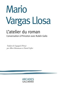 Mario Vargas Llosa et Rubén Gallo - L'atelier du roman - Conversation à Princeton avec Rubén Gallo.
