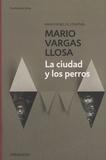 Mario Vargas Llosa - La ciudad y los perros.