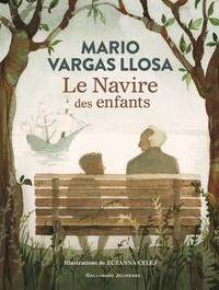 Mario Vargas Llosa et Zuzanna Celej - Le navire des enfants.