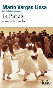 Mario Vargas Llosa - Le Paradis - Un peu plus loin.