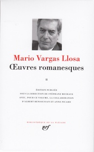 Mario Vargas Llosa - Oeuvres romanesques - Tome 2.