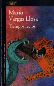 Mario Vargas Llosa - Tiempos recios.