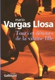 Mario Vargas Llosa - Tours et détours de la vilaine fille.