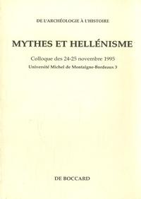 Mario Vitti - Mythes et hellénisme - Colloque des 24-25 novembre 1995, Université Montaigne-Bordeaux 3.