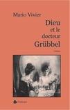 Mario Vivier - Dieu et le docteur Grübbel.