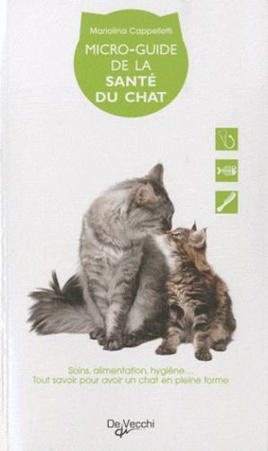 Mariolina Cappelletti - Micro-guide de la santé du chat.