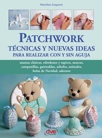 Mariolina Gasparini - Patchwork técnicas y nuevas ideas para realizar con y sin aguja.