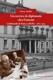 Marion Aballéa - Un exercice de diplomatie chez l'ennemi - L'ambassade de France à Berlin, 1871-1933.