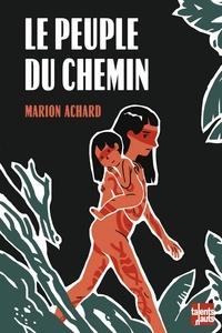 Marion Achard - Le peuple du chemin.