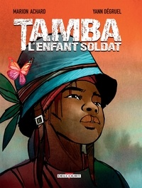 Marion Achard - Tamba, l'enfant soldat.