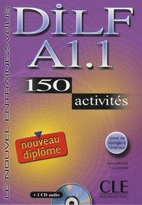 Marion Aguilar et Claire Verdier - DILF A1-1 - 150 activités. 1 CD audio