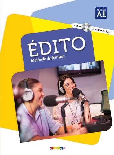 Marion Alcaraz et Céline Braud - Edito Méthode de français - Niveau A1, Livre de l'élève. 1 DVD + 1 CD audio