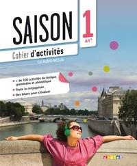 Marion Alcaraz et Dorothée Escoufier - Saison 1 A1+ - Cahier d'activités. 1 CD audio