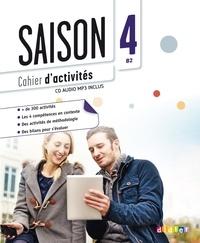 Marion Alcaraz et Isabelle Cros - Saison 4 B2 - Cahier d'activités. 1 CD audio MP3