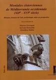 Marion Alvergnat et Sylvain Demarthe - Moniales cisterciennes de Méditerranée occidentale (XIIe-XVIe siècle) - Histoire, histoire de l'art, archéologie, mise en perspective.