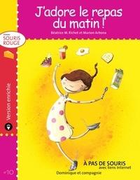 Marion Arbona et Béatrice M. Richet - Souris rouge  : J'adore le repas du matin - version enrichie.