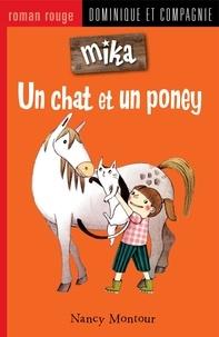 Marion Arbona et Nancy Montour - Mika  : Un chat et un poney.