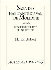 Marion Aubert - Saga des habitants du val de Moldavie - Suivi de Conseils pour une jeune épouse.
