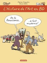 Marion Augustin et Bruno Heitz - L'Histoire de l'Art en BD Tome 2 : De la Renaissance à l'Art Moderne.