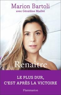 Recherche de livres audio téléchargement gratuit Renaître  - Autobiographie (Litterature Francaise) par Marion Bartoli 9782081457850 PDF