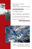 Marion Bary et Maria Claudia Crespo Brauner - Le droit face aux risques sanitaires et environnementaux - Regards français et brésilien.