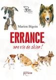 Marion Bigoin - Errance une vie de chien !.