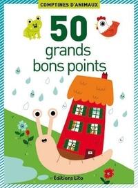 Marion Billet - 50 Grands bons points comptines d'animaux.