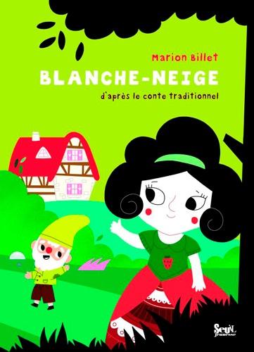 Blanche Neige D Apres Le Conte Traditionnel Album