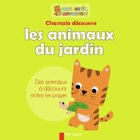 Marion Billet et Elisabeth Coudol - Chamalo découvre les animaux du jardin.