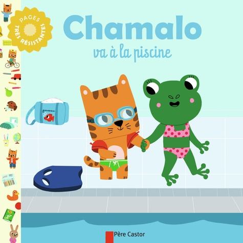 Marion Billet et Charlotte Moundlic - Chamalo va à la piscine.