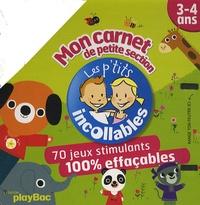 Marion Billet et Marianne Dupuy-Sauze - Mon carnet de petite section - 3-4 ans, 70 jeux stimulants 100% effaçables.