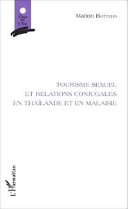Marion Bottero - Tourisme sexuel et relations conjugales en Thaïlande et en Malaisie.