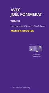 Marion Boudier - Avec Joël Pommerat - Tome 2, L'écriture de Ca ira (1) Fin de Louis.