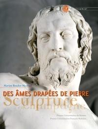 Marion Boudon-Machuel - Des âmes drapées de pierre - Sculpture en Champagne à la Renaissance.