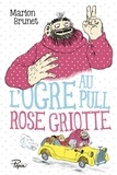 Marion Brunet - L'ogre au pull rose griotte.