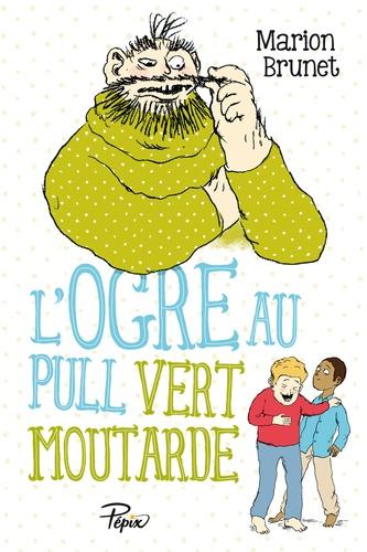 Marion Brunet - L'ogre au pull vert moutarde.