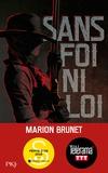 Marion Brunet - Sans foi ni loi.