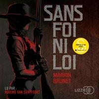 Marion Brunet et Maxime Van Santfoort - Sans foi ni loi.