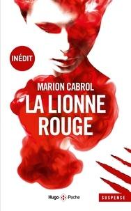 Marion Cabrol - La lionne rouge.