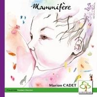 Marion Cadet - Mammifère.