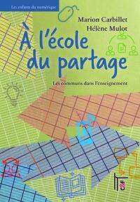 Marion Carbillet et Hélène Mulot - A l'école du partage - Les communs dans l'enseignement.