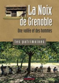 Marion Carcano - La Noix de Grenoble - Une vallée et des hommes.