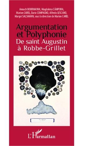 Marion Carel - Argumentation et polyphonie, de Saint Augustin à Robbe-Grillet.