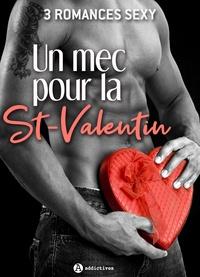 Meilleur livre électronique à télécharger Un mec pour la St-Valentin – 3 romances Sexy par Marion Carmin, Ana Scott, Adriana Dreux iBook 9791025748558