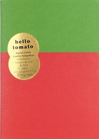 Marion Caron et Camille Trimardeau - Hello tomato.