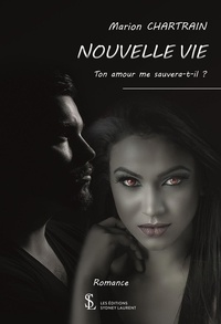 Télécharger des livres sur Google par isbn Nouvelle vie  - Ton amour me sauvera-t-il ? par Marion Chartrain in French 9791032630976