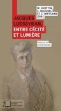 Marion Chottin et Céline Roussel - Jacques Lusseyran, entre cécité et lumière.